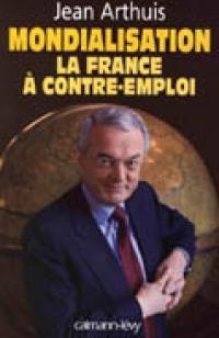 MONDIALISATION LA FRANCE À CONTRE-EMPLOI