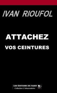 ATTACHEZ VOS CEINTURES