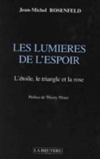 LES LUMIÈRES DE L'ESPOIR L'ÉTOILE, LE TRIANGLE ET LA ROSE