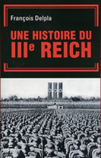 UNE HISTOIRE DU IIIE REICH