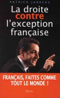 Livre LA DROITE CONTRE L'EXCEPTION FRANÇAISE - Par PATRICK JARREAU