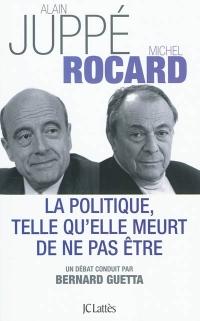 LA POLITIQUE TELLE QU'ELLE MEURT DE NE PAS ÊTRE