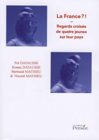 LA FRANCE ?! REGARDS CROISÉS DE QUATRE JEUNES SUR LEUR PAYS