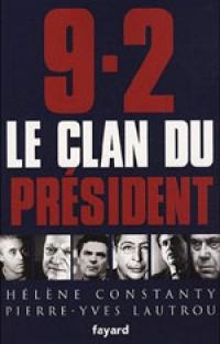 Livre 9-2 LE CLAN DU PRÉSIDENT - Par HÉLÈNE CONSTANTY - PIERRE-YVES LAUTROU