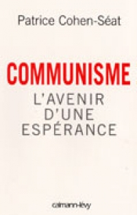 Livre COMMUNISME - L'avenir d'une espérance