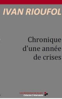 CHRONIQUE D'UNE ANNÉES DE CRISES