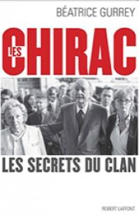 LES CHIRAC LES SECRETS DU CLAN