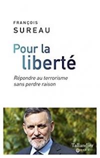 livre POUR LA LIBERTE, REPONDRE AU TERRORISME PAR LA RAISON