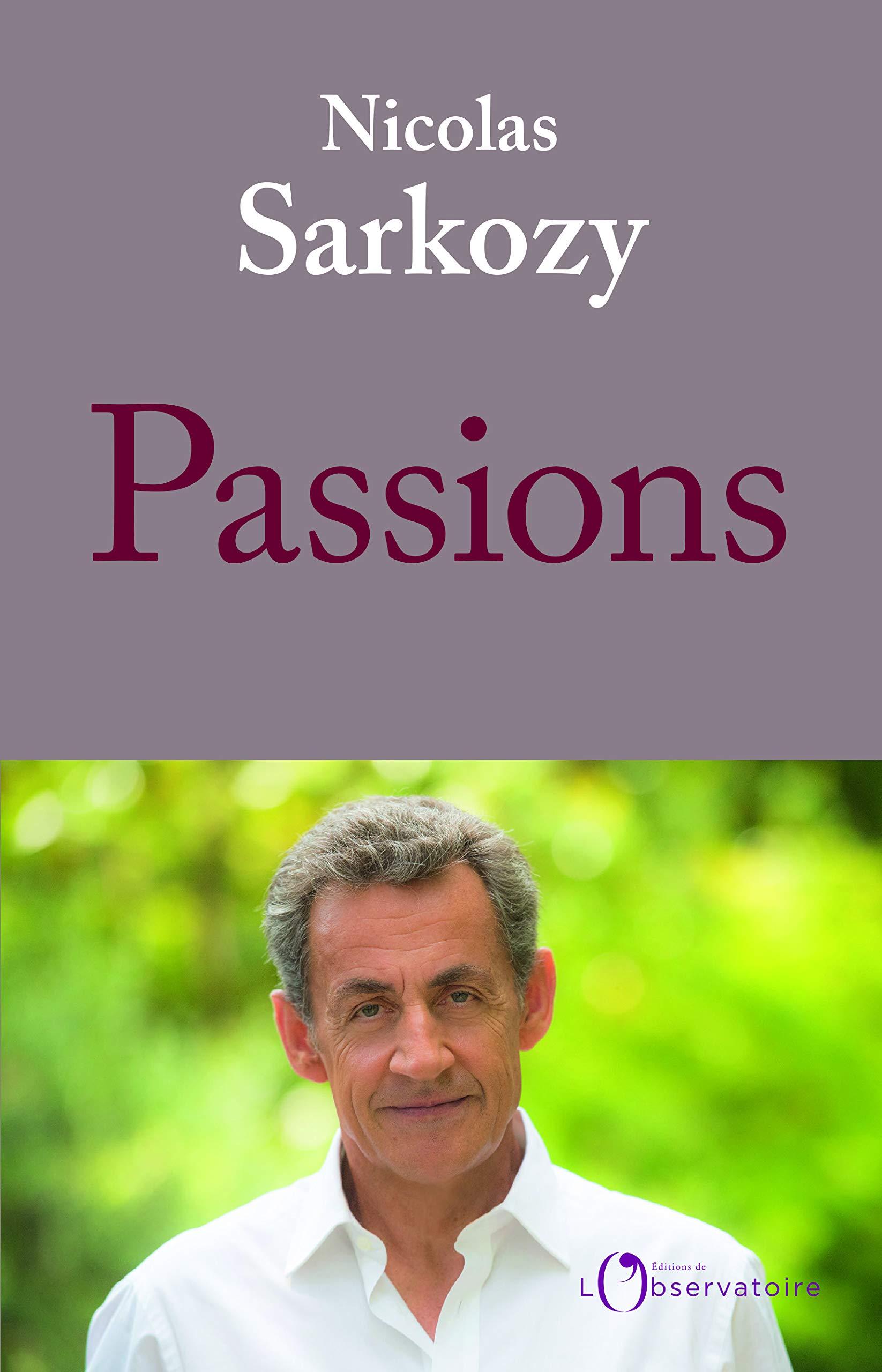 Nicolas Sarkozy - Passions