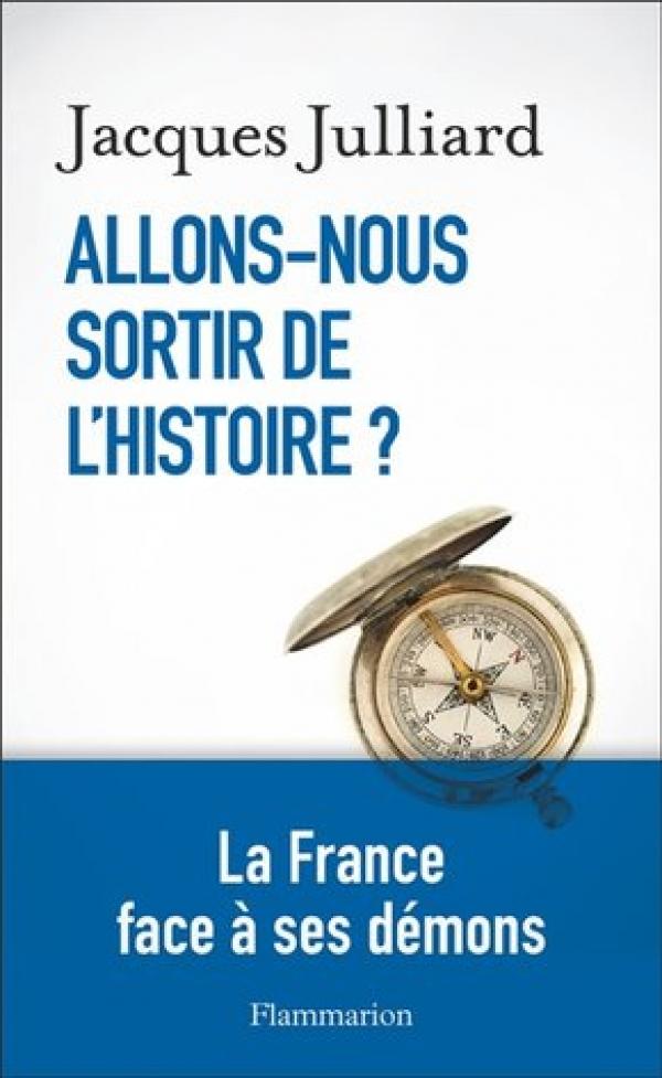livre Allons-nous sortir de l'histoire, La France face à ses démons