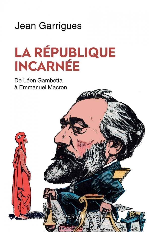 livre La République incarnée de Léon Gambetta à Emmanuel Macron