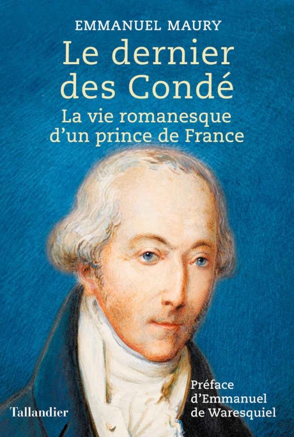 livre Le dernier des Condé, La vie romanesque d'un prince de France